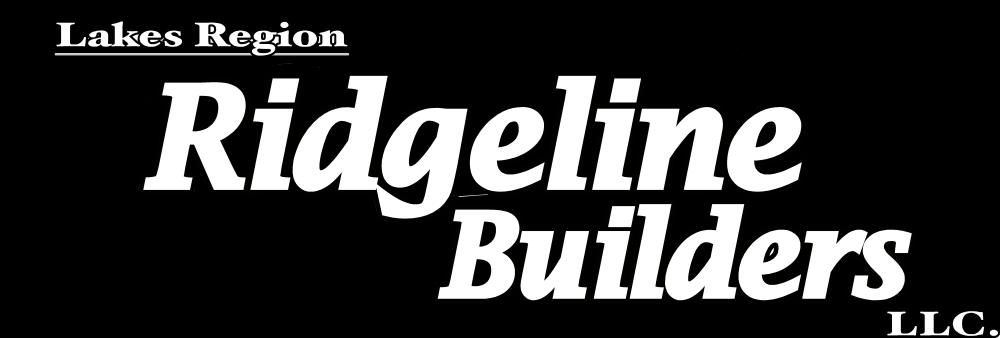 Lakes Region Ridgeline Builders, LLC. | (603) 539-3412